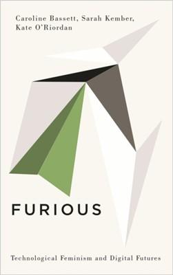 Furious Kate O'Riordan, Caroline Bassett, Sarah Kember 9780745340500