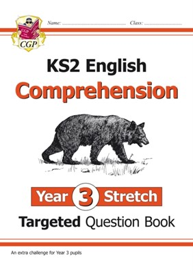New KS2 English Targeted Question Book: Challenging Reading Comprehension - Year 3 Stretch (+ Ans) CGP Books 9781789083507