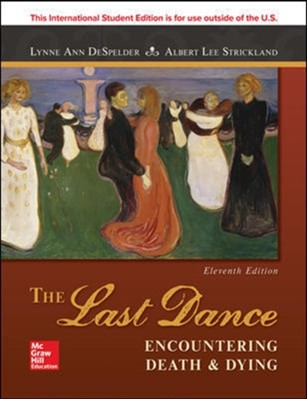 ISE The Last Dance: Encountering Death and Dying Lynne Ann DeSpelder, Albert Lee Strickland, Jeanette M. Potts, Marion Mason 9781260085037