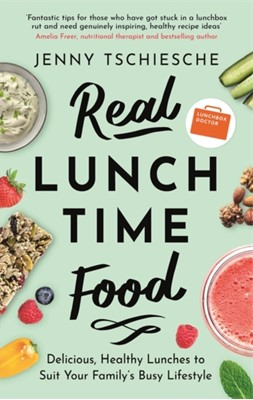Real Lunchtime Food Jenny Tschiesche 9781472142863