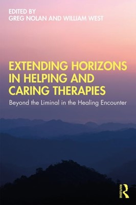 Extending Horizons in Helping and Caring Therapies  9781138387461