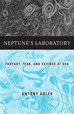 Neptune's Laboratory Antony Adler 9780674972018