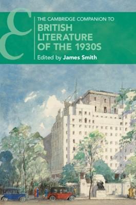 The Cambridge Companion to British Literature of the 1930s  9781108703796