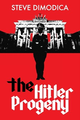 The Hitler Progeny Steve Dimodica 9780648702283
