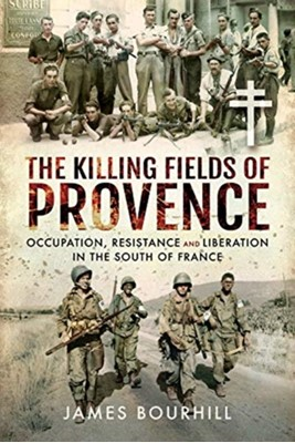 The Killing Fields of Provence James Bourhill 9781526761323