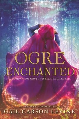 Ogre Enchanted Gail Carson Levine 9780062561312