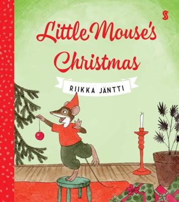 Little Mouse's Christmas Riikka Jantti 9781911344438
