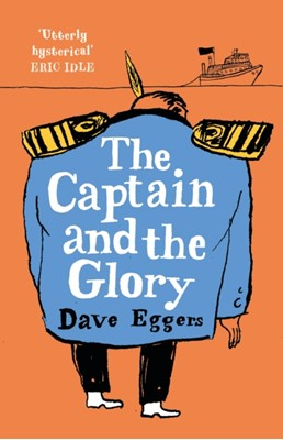 The Captain and the Glory Dave Eggers 9780241445952