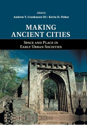 Making Ancient Cities  9781107660700
