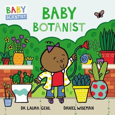 Baby Botanist Laura Gehl 9780062841322