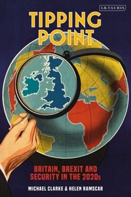 Tipping Point Michael Clarke, Helen Ramscar, Helen (Royal United Services Institute Ramscar, Michael (Royal United Services Institute Clarke 9781788319195