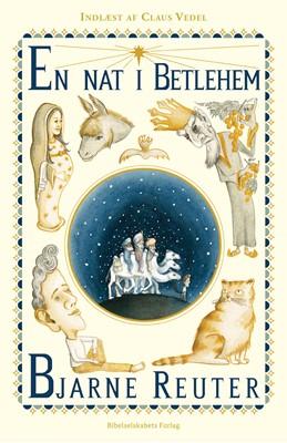 En nat i Betlehem Bjarne Reuter 9788775239788