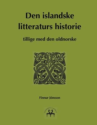 Den islandske litteraturs historie Finnur Jónsson, Heimskringla Reprint 9788743036265