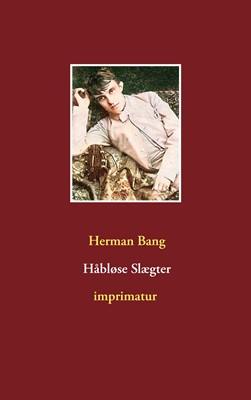 Håbløse Slægter Herman Bang 9788743062752
