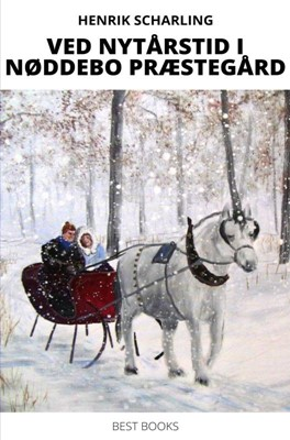 Ved nytårstid i Nøddebo Præstegård Henrik Scharling 9788740441130