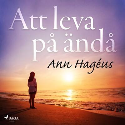 Att leva på ändå Ann Hagéus 9788726396973