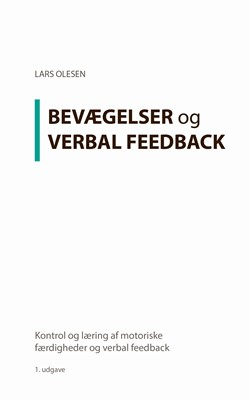 Kontrol og læring af motoriske færdigheder og verbal feedback Lars Olesen 9788743011378