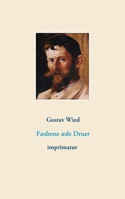 Fædrene æde Druer Gustav Wied 9788743036203
