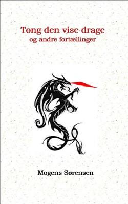 Tong den vise drage og andre fortællinger Mogens Sørensen 9788799500734