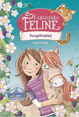 Fantastiske Feline - Ponymiraklet Antje Szillat 9788740657548