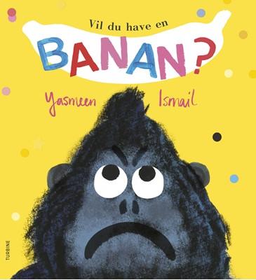 Vil du have en banan? Yasmeen Ismail 9788740658880