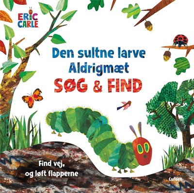 Den sultne larve Aldrigmæt - søg og find Eric Carle 9788711982242