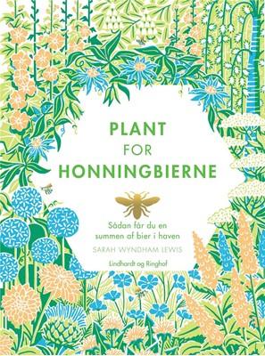 Plant for honningbierne Sarah Wyndham Lewis 9788711980033