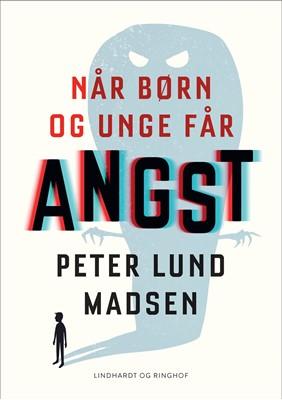 Når børn og unge får angst Peter Lund Madsen 9788711914083