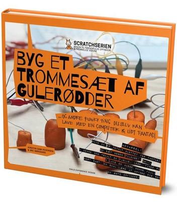 Byg et Trommesæt af Gulerødder Kirsten Dam Pedersen, Mie Nørgaard 9788799969029