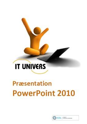 Præsentation PowerPoint 2010 Charlotte Cederstrøm, IT Univers 9788791642760