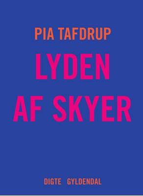 Lyden af skyer Pia Tafdrup 9788702280913