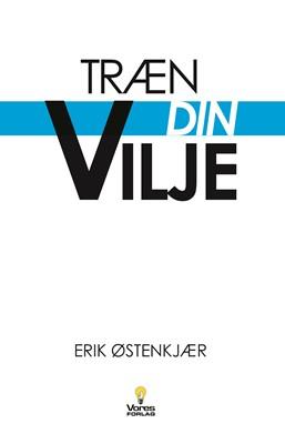 Træn din vilje Erik Østenkjær 9788770909037