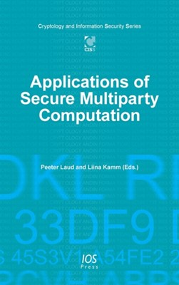 Applications of Secure Multiparty Computation P. LAUD 9781614995319