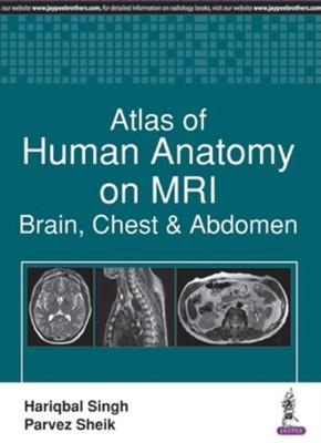 Atlas of Human Anatomy on MRI Hariqbal Singh, Parvez Sheik 9789386322524