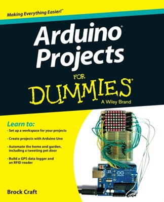 Arduino Projects For Dummies Brock Craft 9781118551479