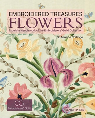 Embroidered Treasures: Flowers Annette Collinge 9781782211310
