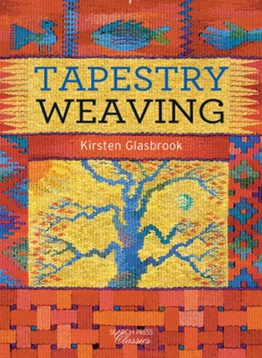 Tapestry Weaving Kirsten Glasbrook 9781782212041