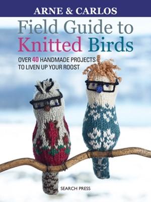 Field Guide to Knitted Birds Carlos Zachrison, Arne Nerjordet, Arne & Carlos 9781782215394