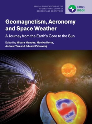 Geomagnetism, Aeronomy and Space Weather  9781108418485