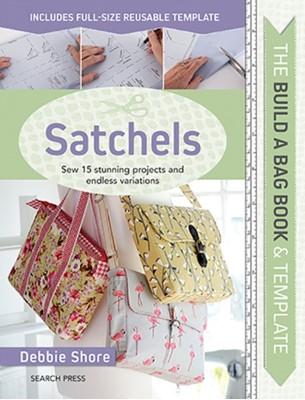 The Build a Bag Book: Satchels Debbie Shore 9781782217688