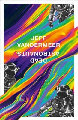 Dead Astronauts Jeff VanderMeer 9780008375331