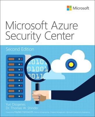 Microsoft Azure Security Center Tom Shinder, Yuri Diogenes 9780135752036