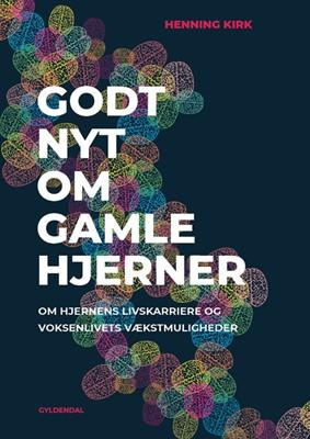 Godt nyt om gamle hjerner Henning Kirk 9788702285130