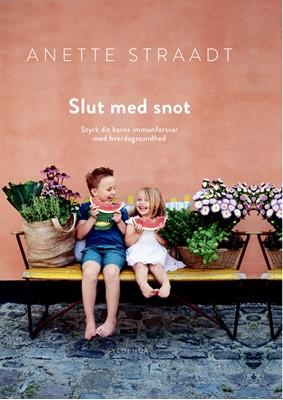 Slut med snot Anette Straadt 9788702280685
