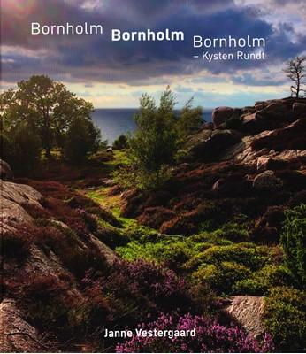 Bornholm, Bornholm, Bornholm - Kysten rundt Janne Vestergaard 9788797174807