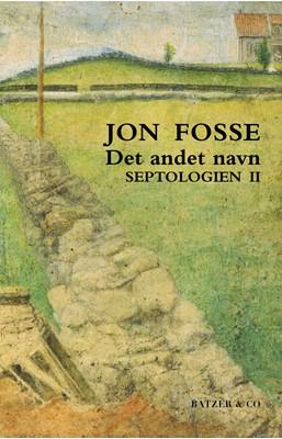 Det andet navn. Septologien II Jon Fosse 9788793629530