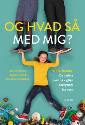 Og hvad så med mig? Jan von Holleben, Dialika Neufeld, Arne Jørgen Kjosbakken 9788740658699