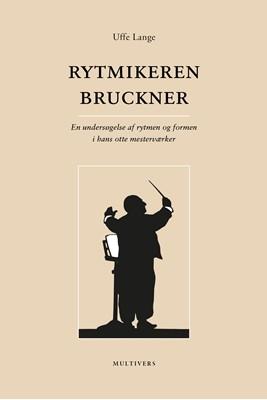 Rytmikeren Bruckner Uffe Lange 9788779170117