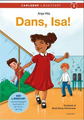 Carlsens læsestart - Dans, Isa! Anja Hitz 9788711983157