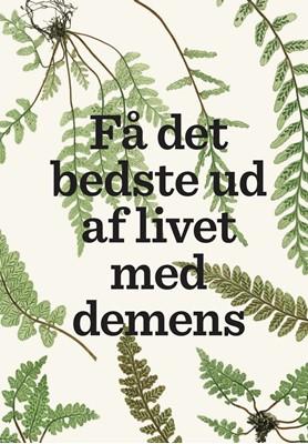 Få det bedste ud af livet med demens Laila  Øksnebjerg, Lise  Penter  Madsen, Steen  Gregers  Hasselbalch 9788793604339